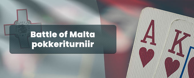 Battle of Malta pokkeriturniir